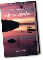Allt är speglat : dikter av Rolf Christerson