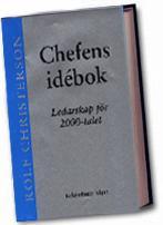 Chefens idébok - ledarskap för 2000-talet av Rolf Christerson