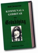 Kommunala godbitar från Grönköping av Rolf Christerson